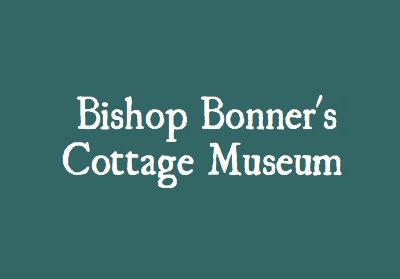 Bishop Bonner's Cottage Museum